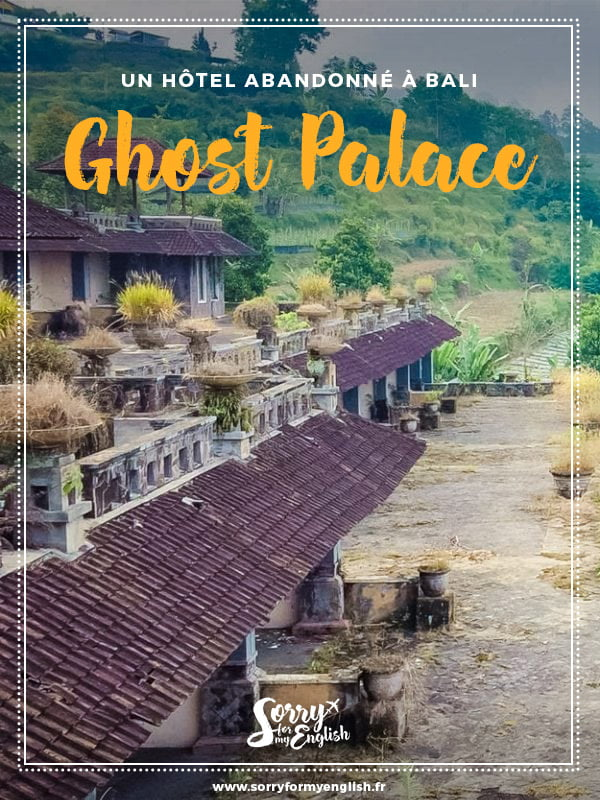 «The ghost palace», un hotel abandonné à Bali