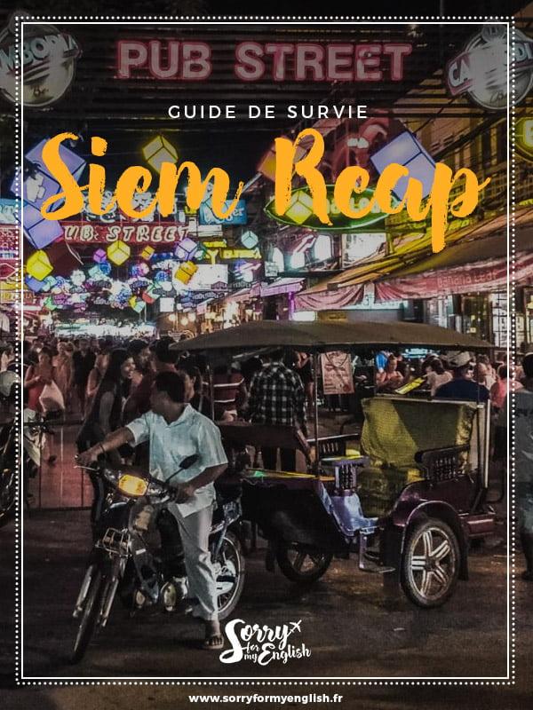 Siem Reap : guide de survie en plein sentiers battus