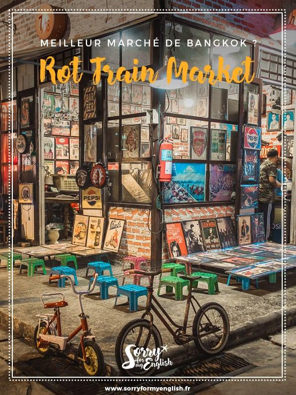 Rot Fai Train Market, le meilleur marché de nuit de Bangkok ?