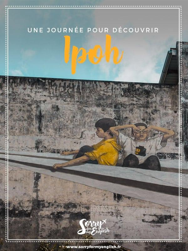 Une journée pour découvrir la vieille ville d'Ipoh